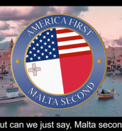 [WATCH] America First, Malta Second video is now finally out!